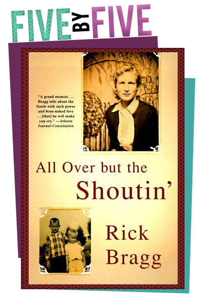 a literary analysis of all over but the shoutin by rick bragg All over but the shoutin' by rick bragg all over but the shoutin' essay example - rick bragg's all over but the shoutin book review and story analysis.