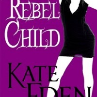 Review – Rebel Child by Kate Eden