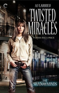 INTERVIEW & GIVEAWAY – A.J. Larrieu and TWISTED MIRACLES
